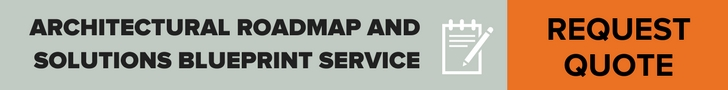 Architectural Roadmap and Solutions Blueprint Service